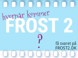 frost2 banner, frost gave, hvprnår kommer frost 2?