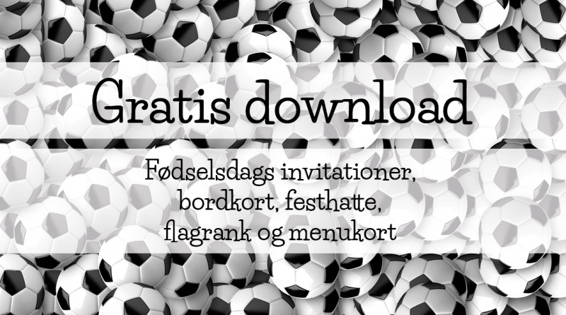 fodbold tema, fodbold fødselsdag, fodbold invitation, fodbold fødselsdag invitation, gratis bordkort download, fodbold tema, gratis bordkort, gratis download invitation, invitation dowmload, bordkort download